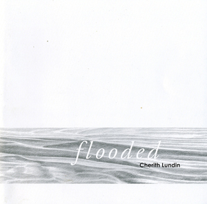 """Flooded"" and Other Intimate Terrains by Cherith Lundin"
