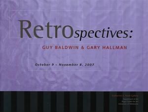 Retrospectives: Guy Baldwin and Gary Hallman